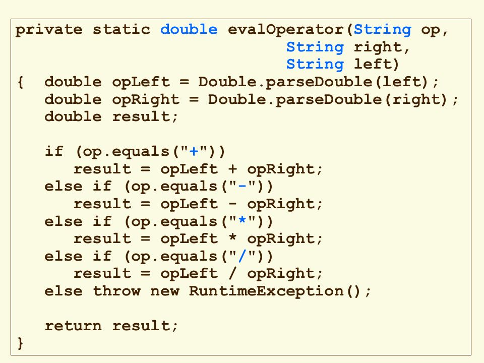private static double evalOperator(String op,