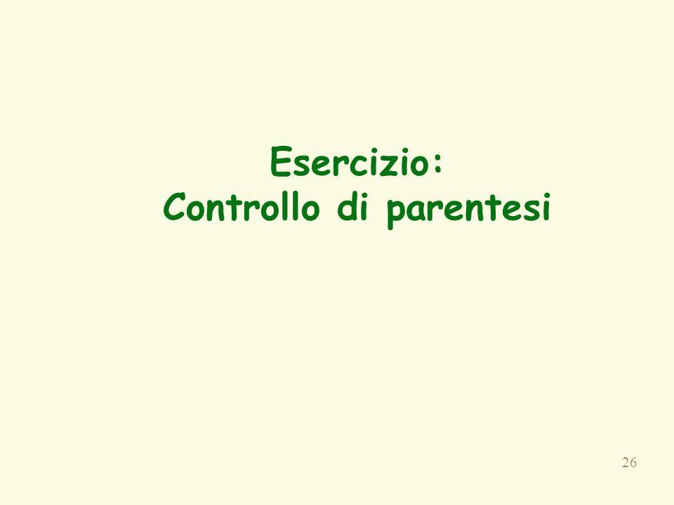 Esercizio: Controllo di parentesi