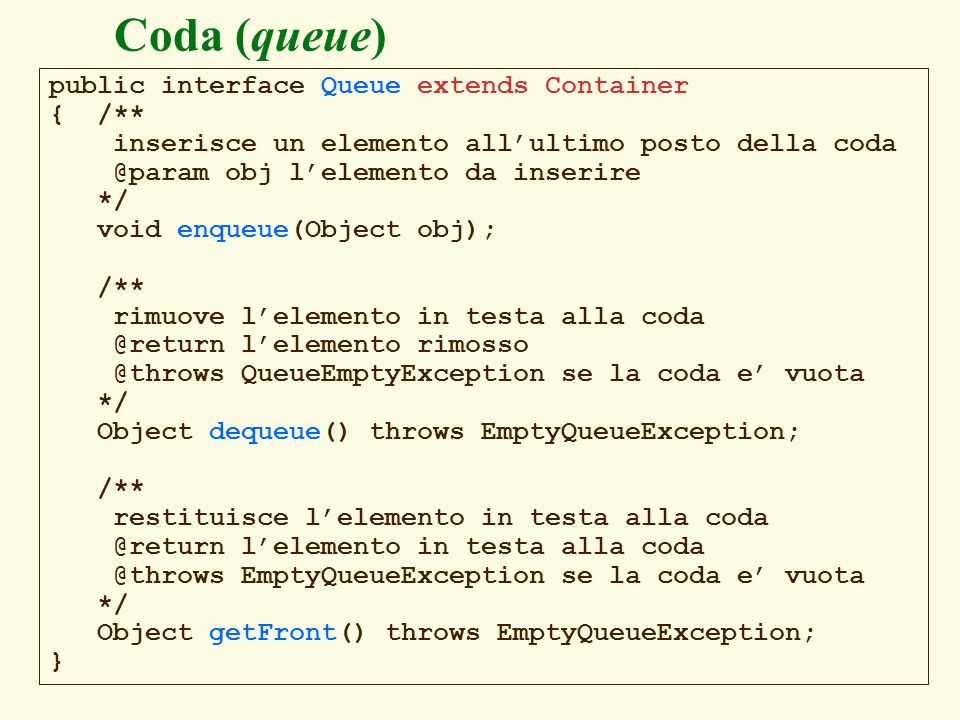 Coda (queue) public interface Queue extends Container { /**