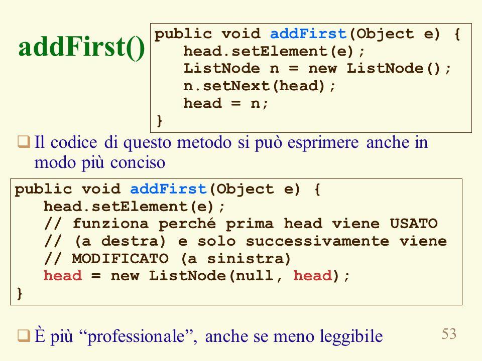 addFirst()public void addFirst(Object e) { head.setElement(e); ListNode n = new ListNode(); n.setNext(head);