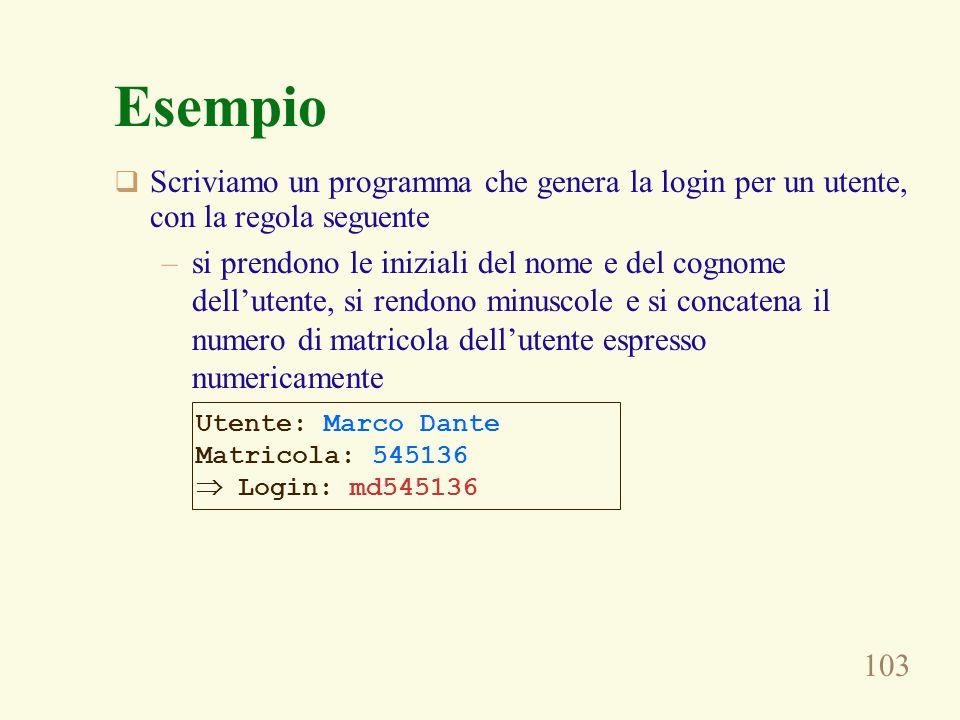 EsempioScriviamo un programma che genera la login per un utente, con la regola seguente.
