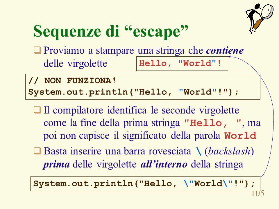 Sequenze di escape Proviamo a stampare una stringa che contiene delle virgolette.