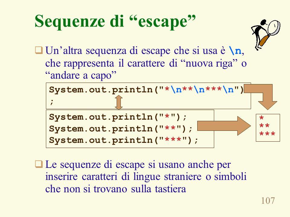 Sequenze di escape Un'altra sequenza di escape che si usa è \n, che rappresenta il carattere di nuova riga o andare a capo