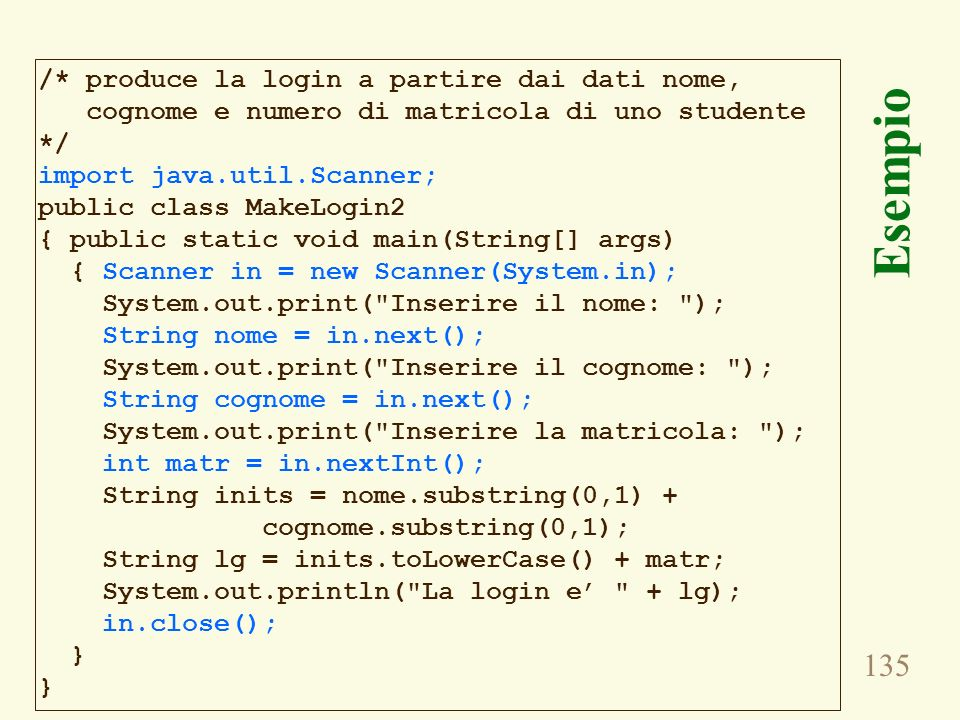 Esempio /* produce la login a partire dai dati nome,