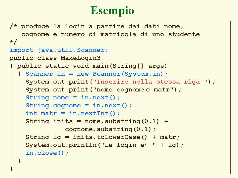 Esempio Esempio /* produce la login a partire dai dati nome,