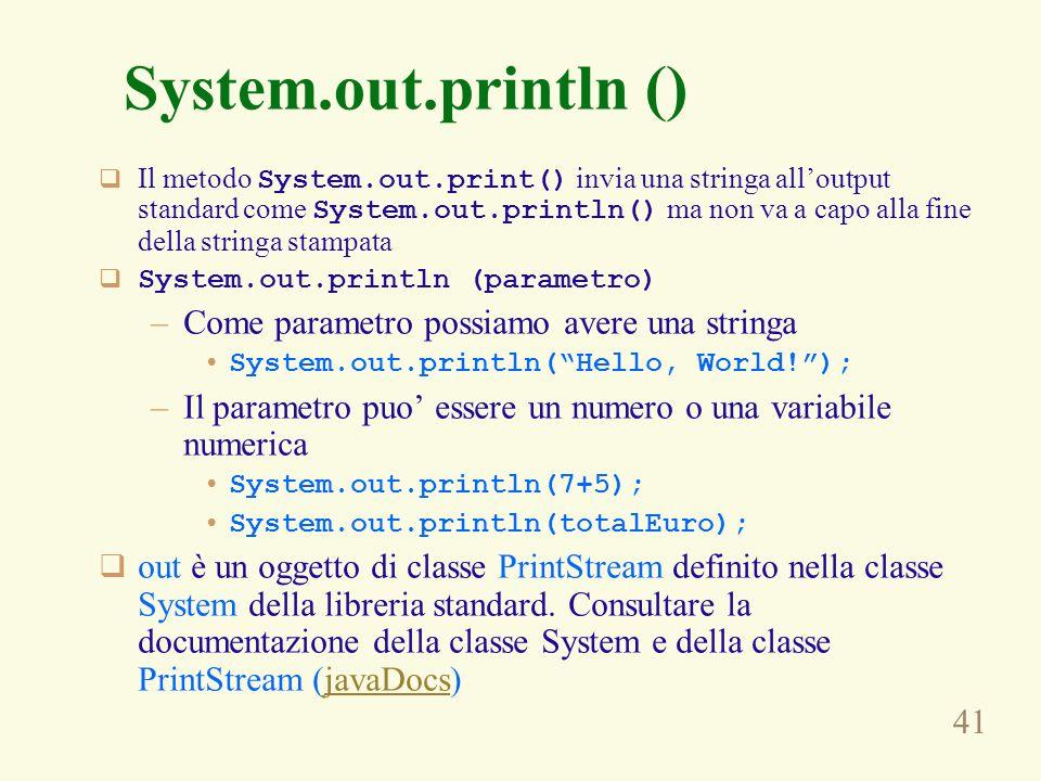 System.out.println () Come parametro possiamo avere una stringa