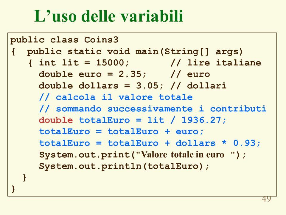 L'uso delle variabili public class Coins3