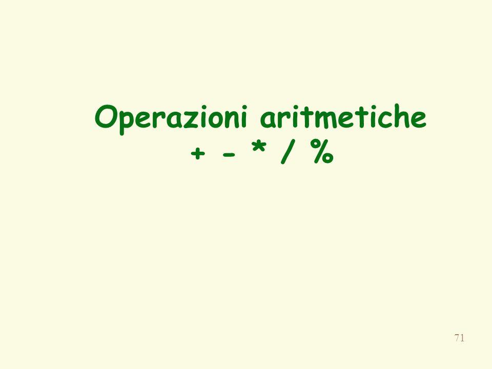 Operazioni aritmetiche + - * / %
