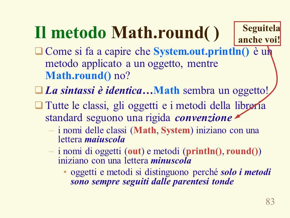 Il metodo Math.round( ) Seguitela anche voi!