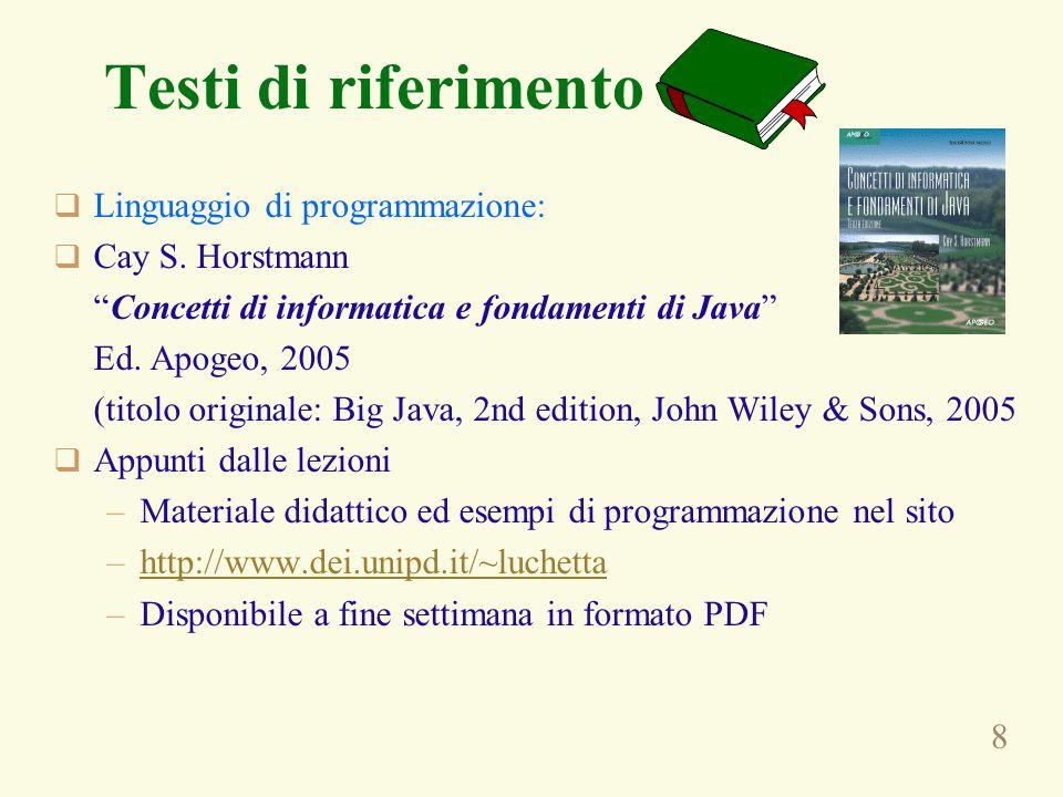Testi di riferimento Linguaggio di programmazione: Cay S. Horstmann