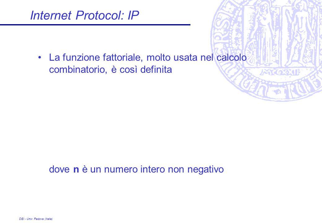 Internet Protocol: IP La funzione fattoriale, molto usata nel calcolo combinatorio, è così definita.