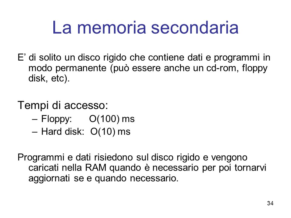 La memoria secondaria Tempi di accesso: