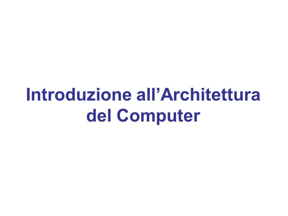 Introduzione all'Architettura del Computer