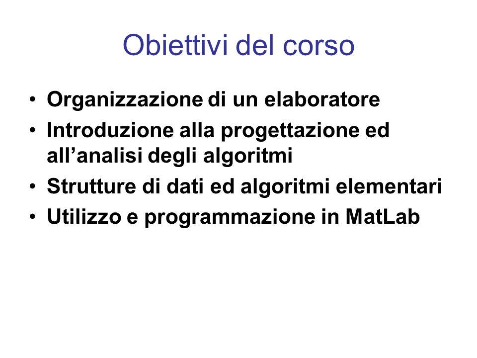 Obiettivi del corso Organizzazione di un elaboratore