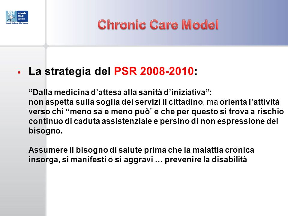 Chronic Care Model La strategia del PSR 2008-2010: