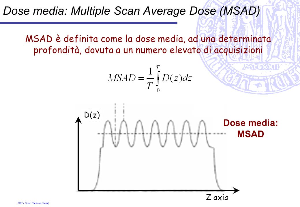 Dose media: Multiple Scan Average Dose (MSAD)