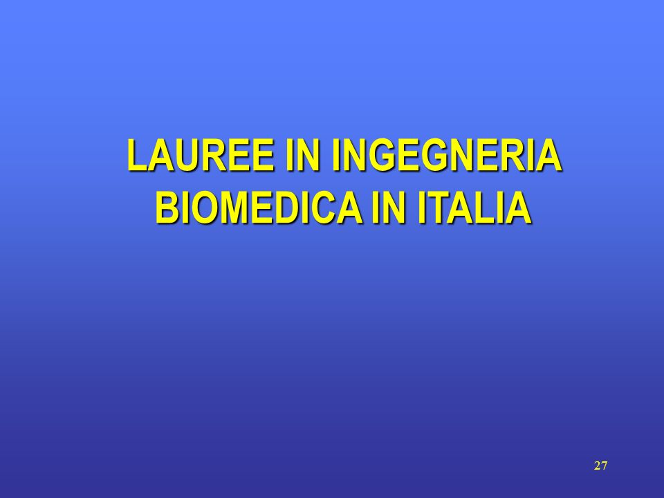 LAUREE IN INGEGNERIA BIOMEDICA IN ITALIA
