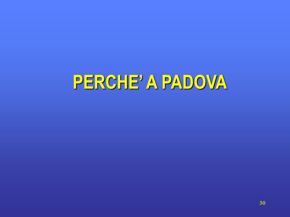 PERCHE' A PADOVA