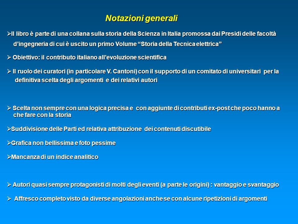 Notazioni generali Il libro è parte di una collana sulla storia della Scienza in Italia promossa dai Presidi delle facoltà.