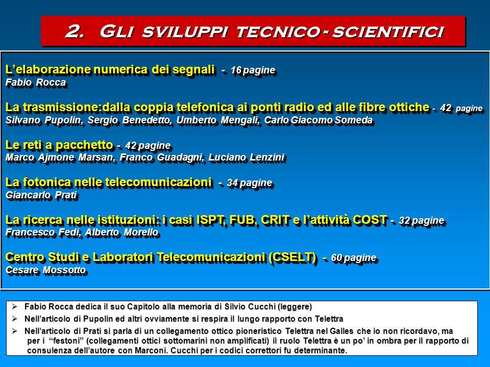2. Gli sviluppi tecnico - scientifici