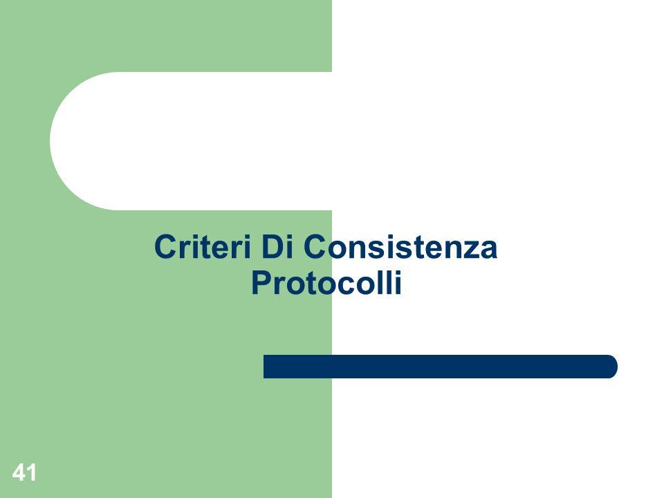 Criteri Di Consistenza Protocolli