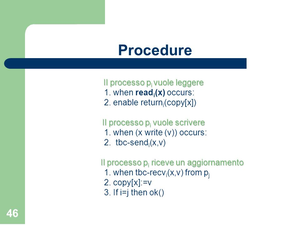 Procedure Il processo pi vuole leggere 1. when readi(x) occurs: