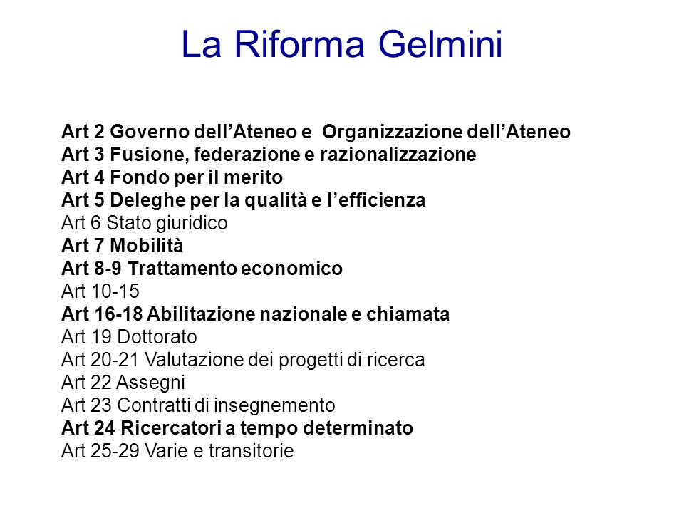 La Riforma Gelmini Art 2 Governo dell'Ateneo e Organizzazione dell'Ateneo. Art 3 Fusione, federazione e razionalizzazione.