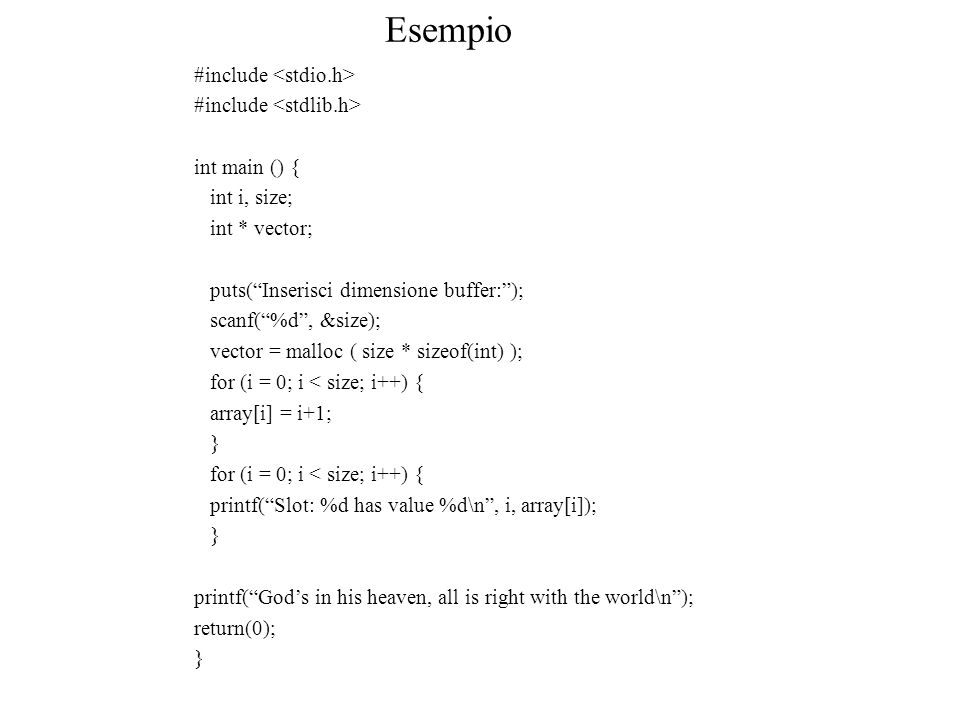 Esempio #include <stdio.h> #include <stdlib.h>