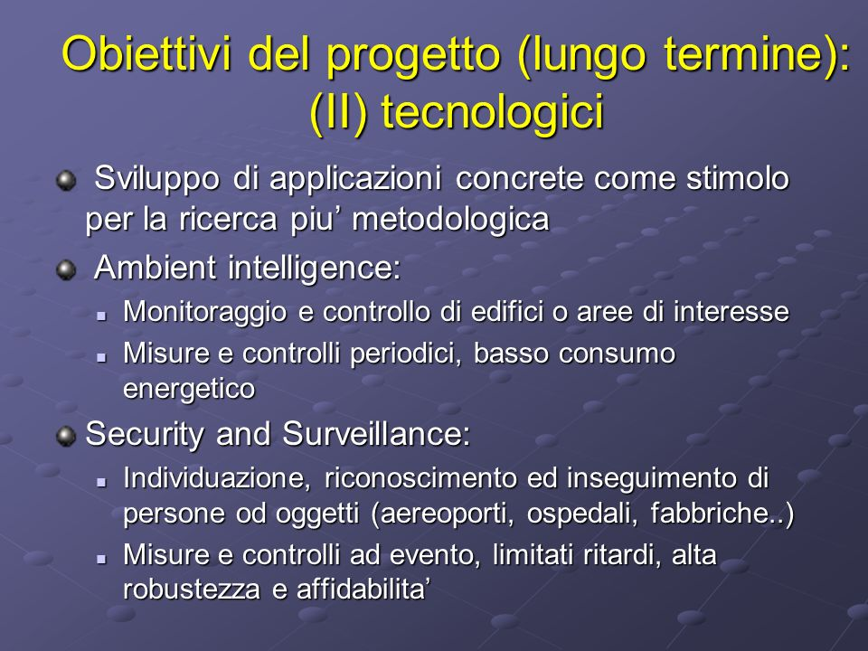 Obiettivi del progetto (lungo termine): (II) tecnologici