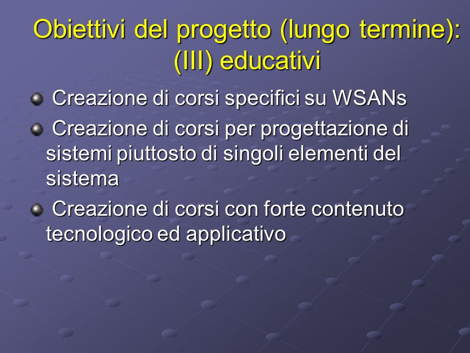 Obiettivi del progetto (lungo termine): (III) educativi