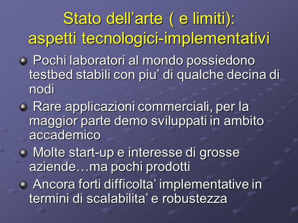 Stato dell'arte ( e limiti): aspetti tecnologici-implementativi