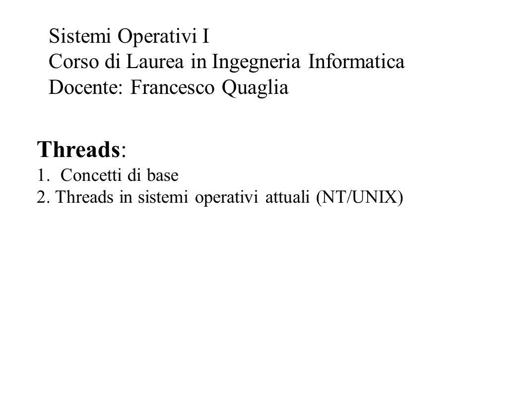 Threads: Sistemi Operativi I Corso di Laurea in Ingegneria Informatica