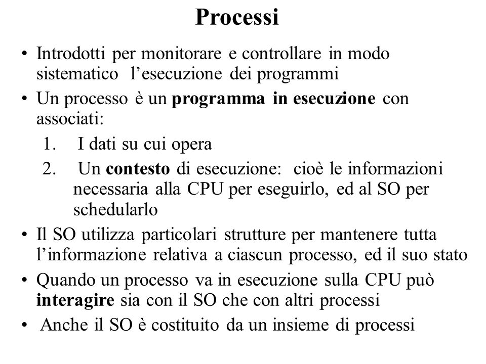 Processi Introdotti per monitorare e controllare in modo sistematico l'esecuzione dei programmi.