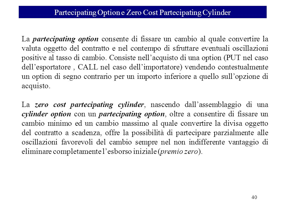 Partecipating Option e Zero Cost Partecipating Cylinder