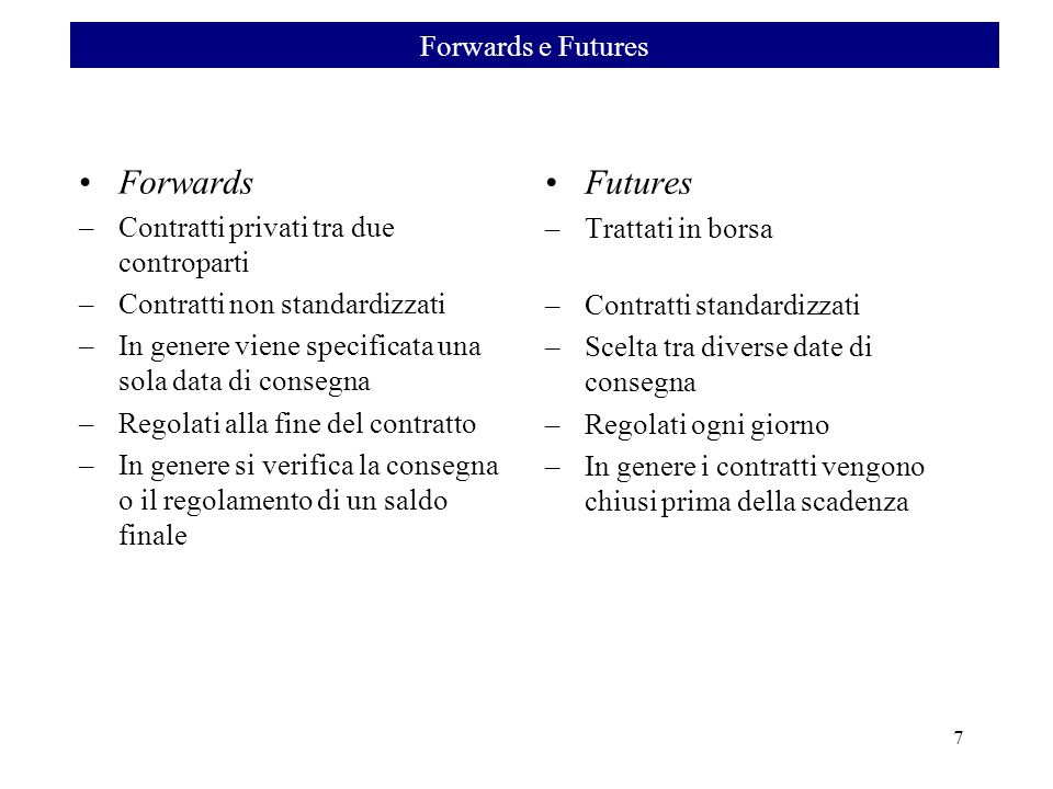 Forwards Futures Forwards e Futures