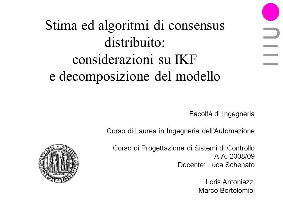 Stima ed algoritmi di consensus distribuito: considerazioni su IKF