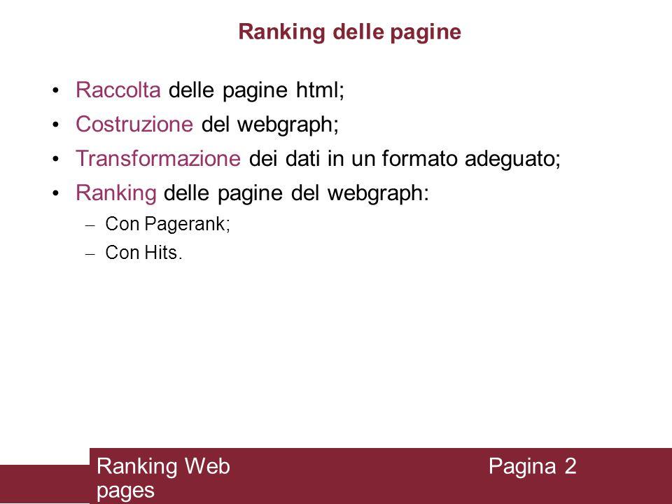 Raccolta delle pagine html; Costruzione del webgraph;