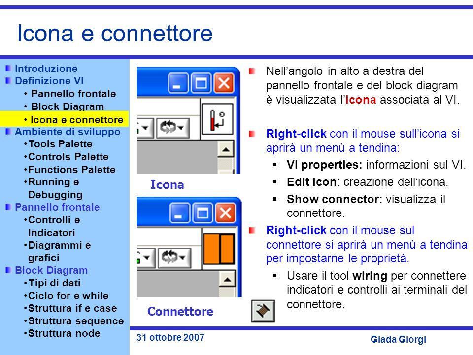 Icona e connettore Nell'angolo in alto a destra del pannello frontale e del block diagram è visualizzata l'icona associata al VI.
