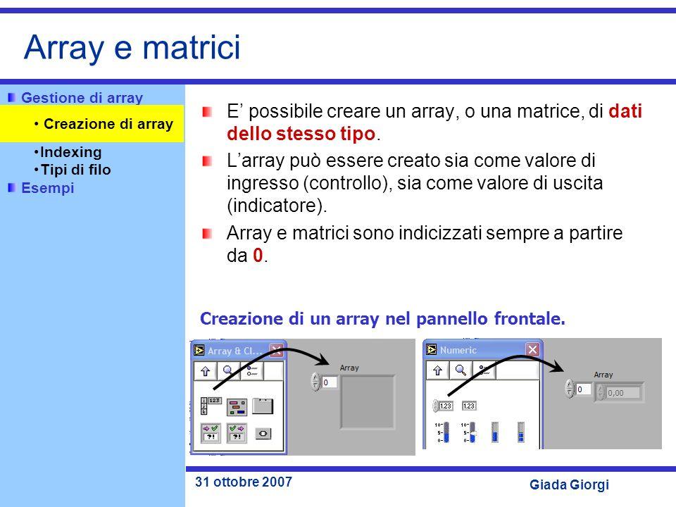 Array e matrici Gestione di array. Creazione di un array. Indexing. Tipi di filo. Esempi.