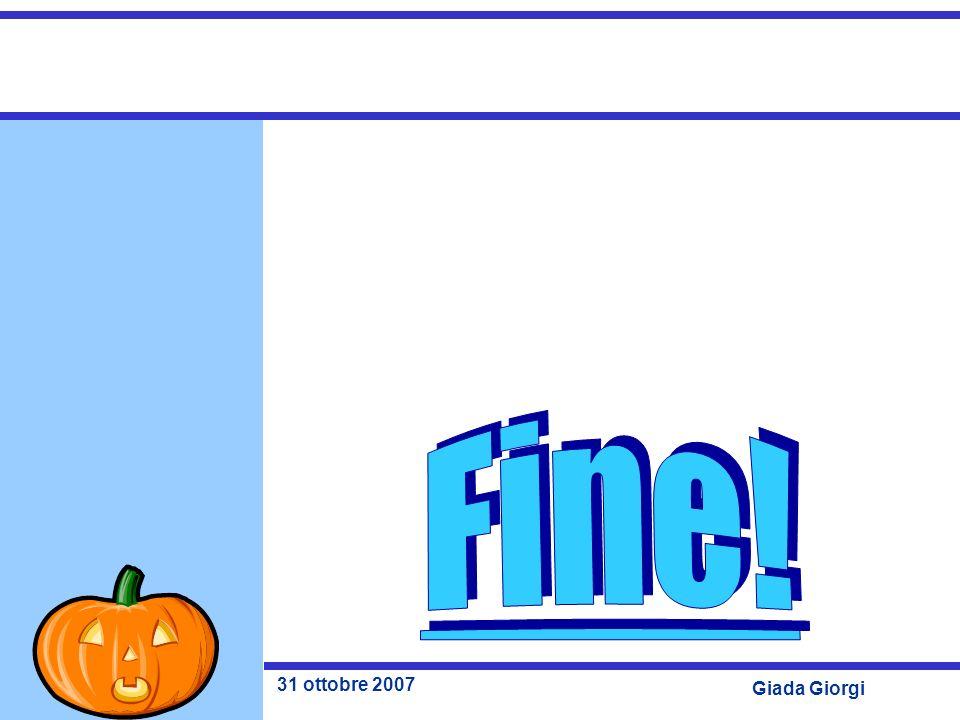 Fine! 31 ottobre 2007 Giada Giorgi