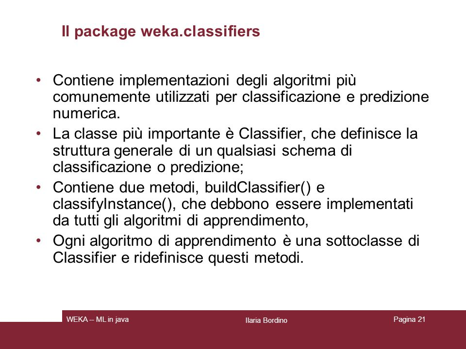 Il package weka.classifiers