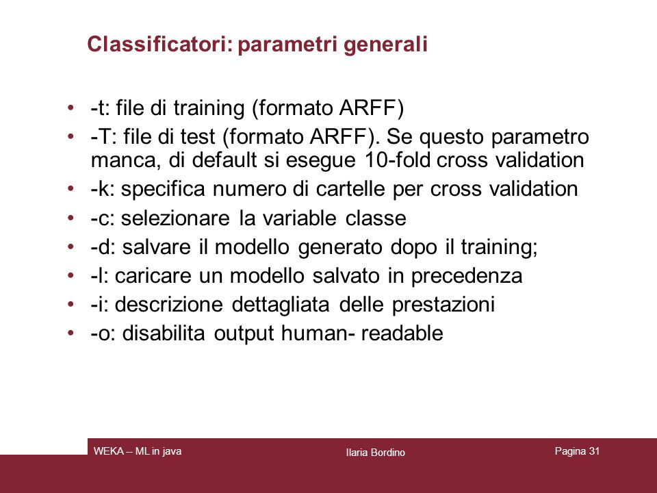 Classificatori: parametri generali