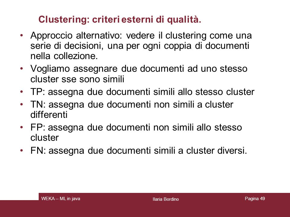 Clustering: criteri esterni di qualità.