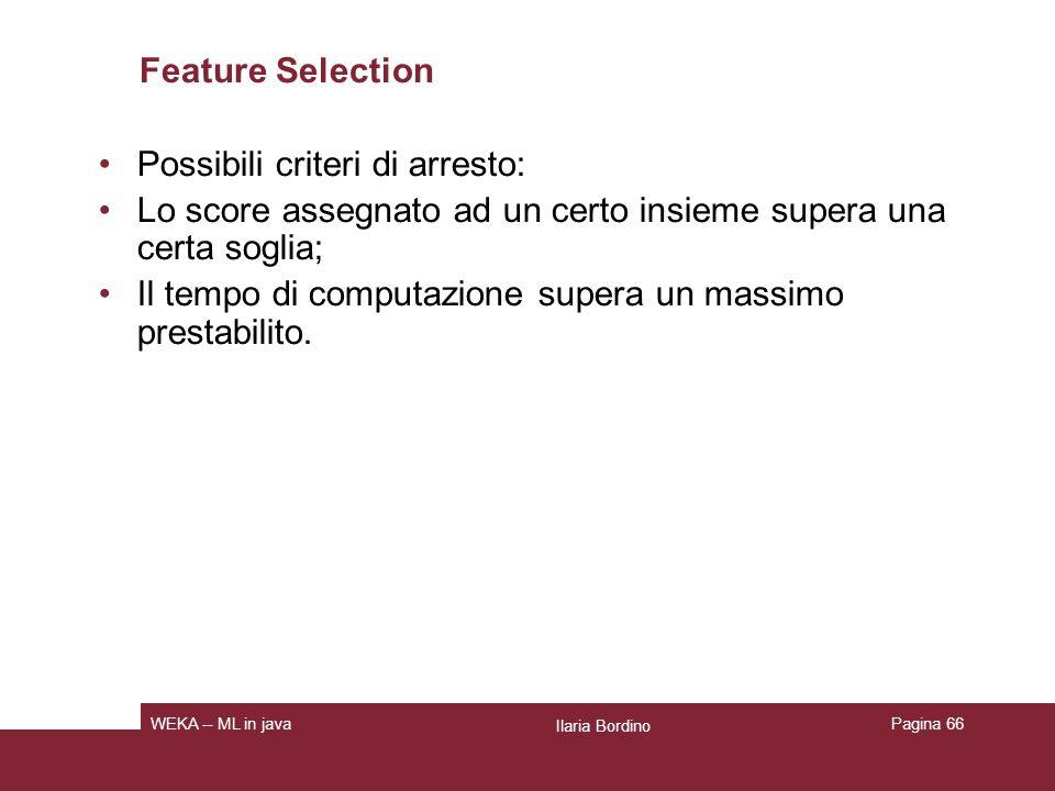 Possibili criteri di arresto: