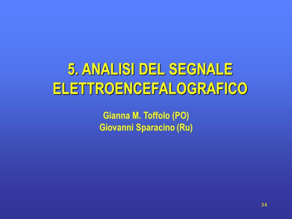 5. ANALISI DEL SEGNALE ELETTROENCEFALOGRAFICO Giovanni Sparacino (Ru)