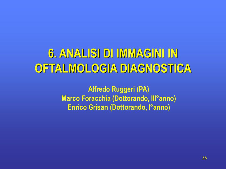 6. ANALISI DI IMMAGINI IN OFTALMOLOGIA DIAGNOSTICA
