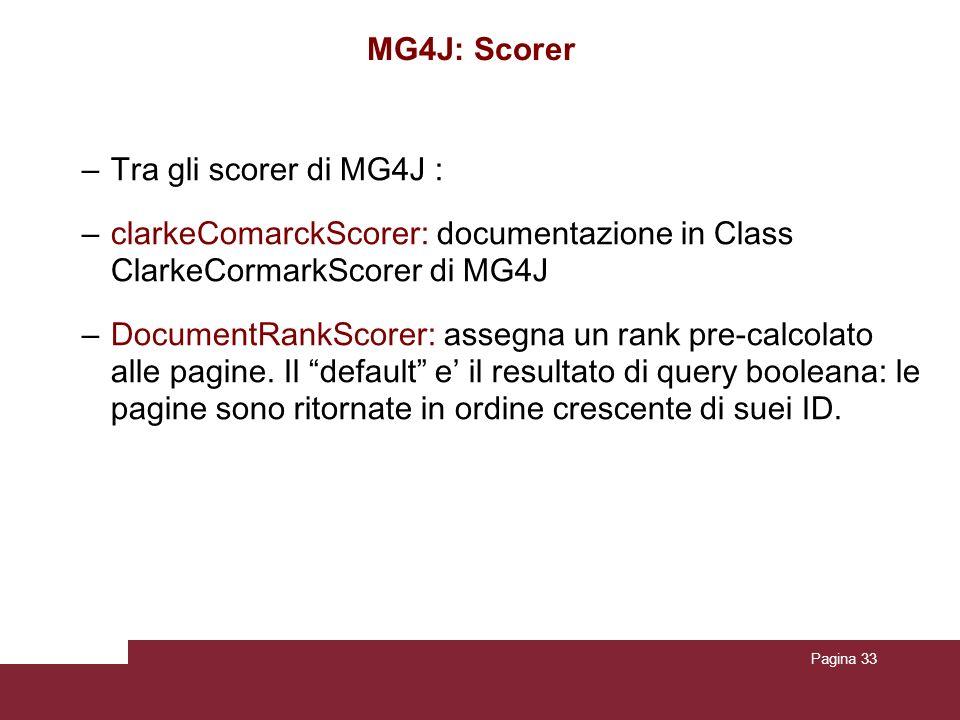 MG4J: Scorer Tra gli scorer di MG4J : clarkeComarckScorer: documentazione in Class ClarkeCormarkScorer di MG4J.