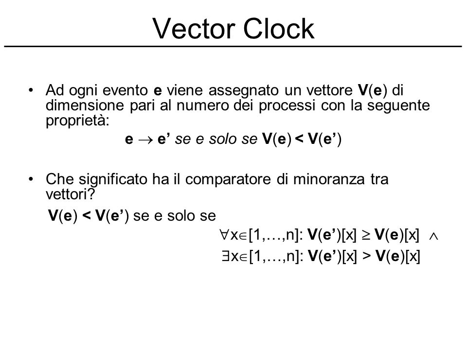 Vector Clock V(e) < V(e') se e solo se