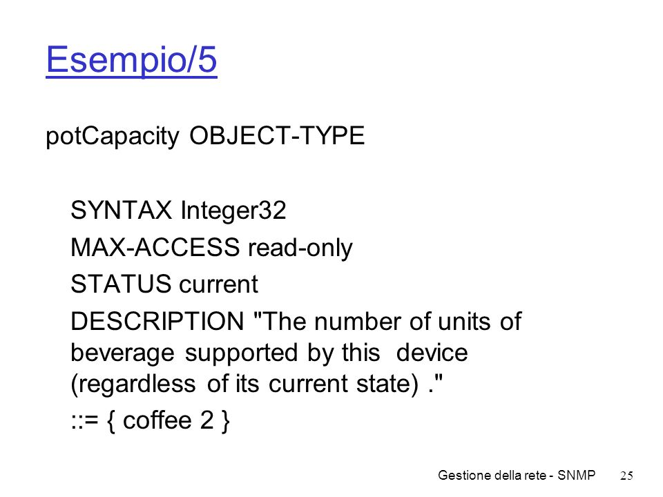 Esempio/5 potCapacity OBJECT-TYPE SYNTAX Integer32