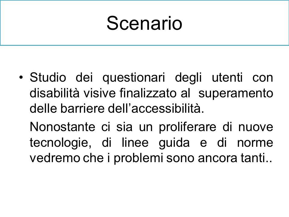 Scenario Studio dei questionari degli utenti con disabilità visive finalizzato al superamento delle barriere dell'accessibilità.